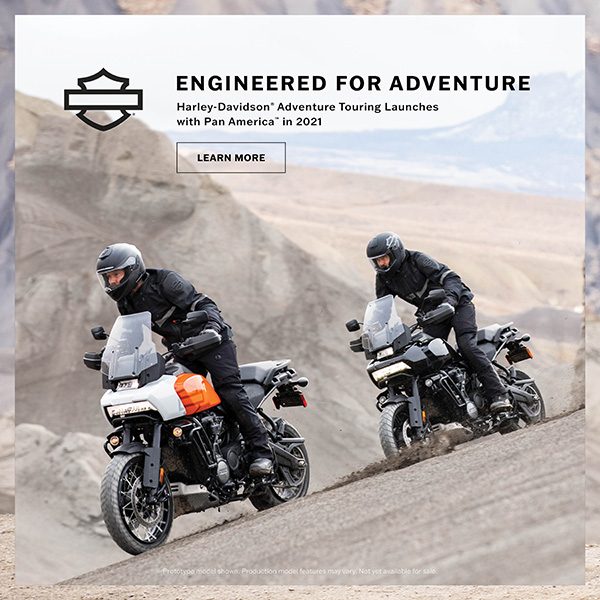 Engineered for Adventure. Harley-Davidson Adventure Touring launches with Pan America in 2021. Learn more.